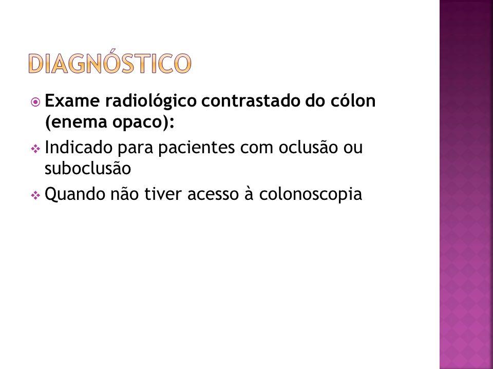 Diagnóstico Exame radiológico contrastado do cólon (enema opaco):