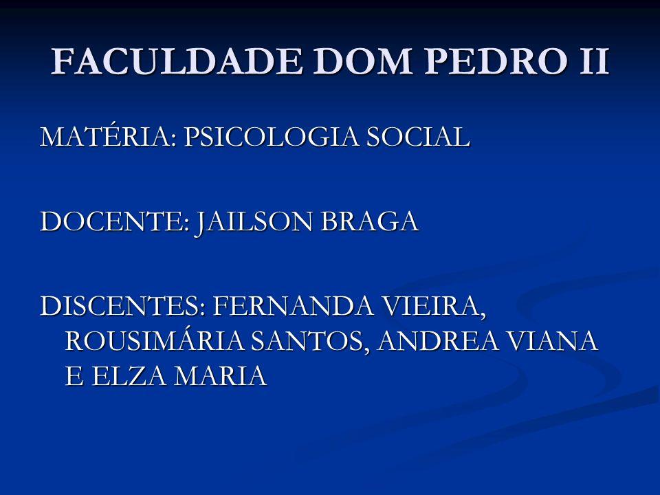 FACULDADE DOM PEDRO II MATÉRIA: PSICOLOGIA SOCIAL