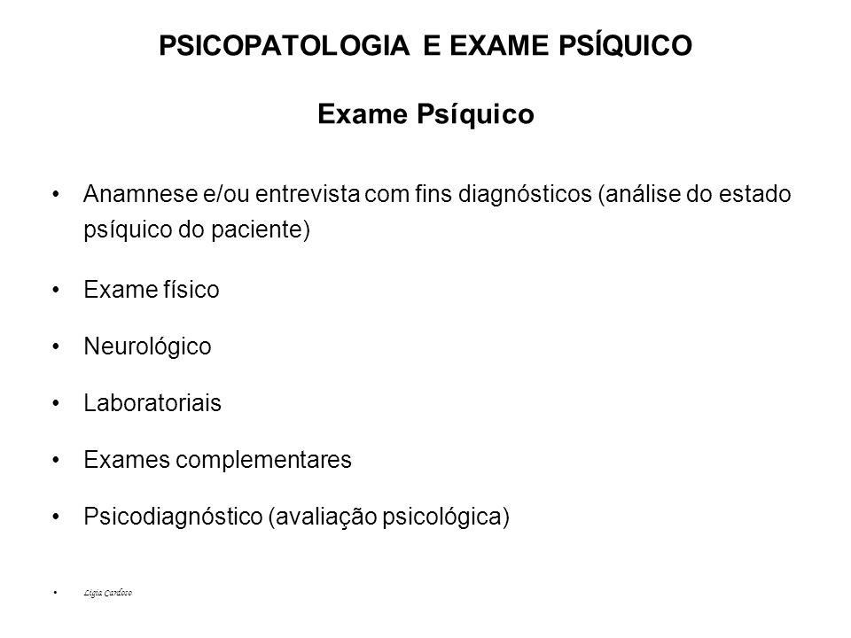 PSICOPATOLOGIA E EXAME PSÍQUICO Exame Psíquico