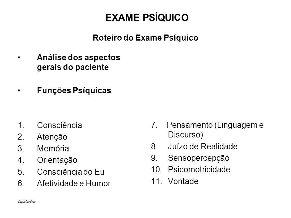 EXAME PSÍQUICO Roteiro do Exame Psíquico