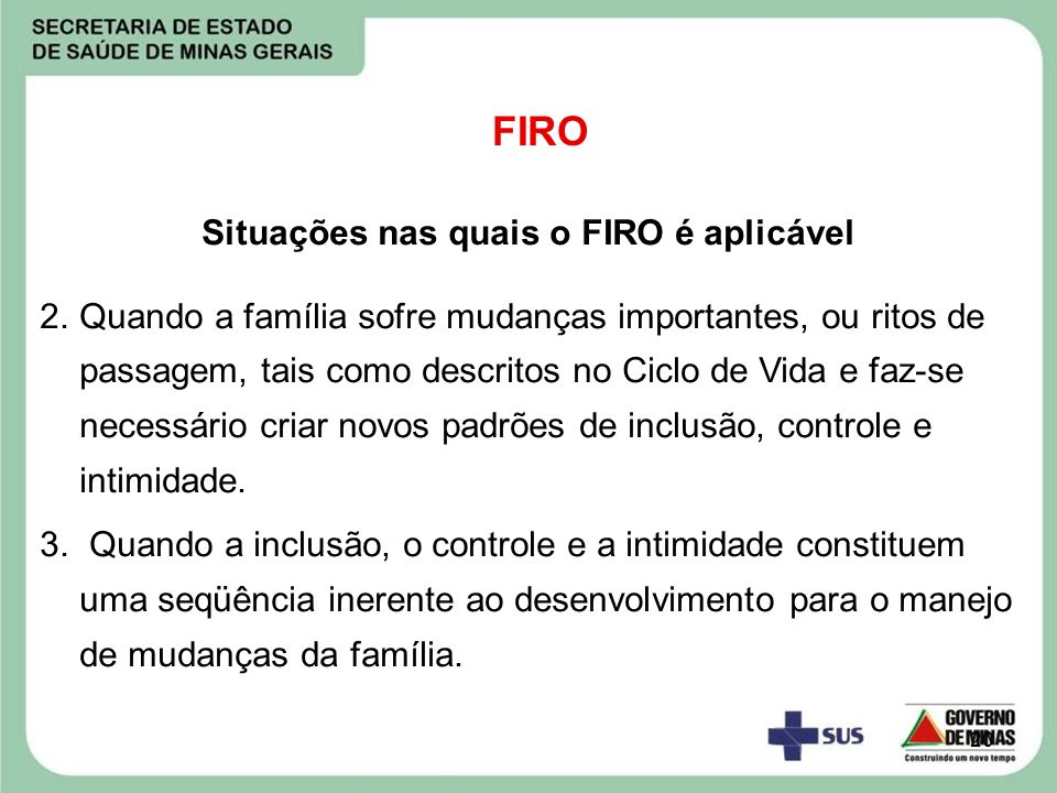 Situações nas quais o FIRO é aplicável