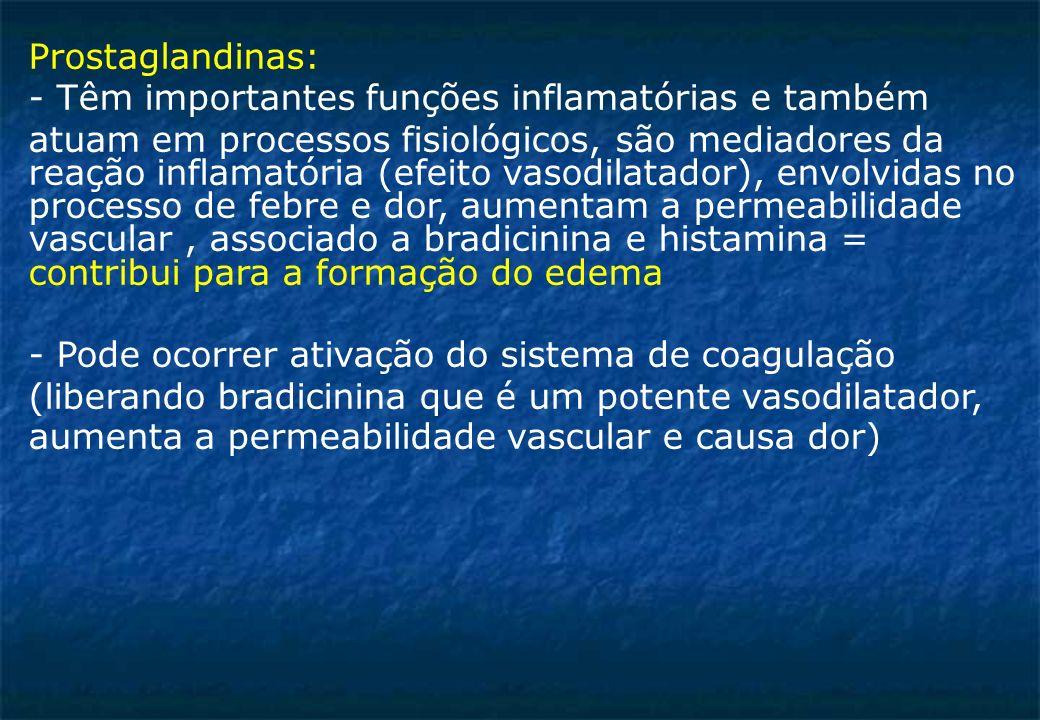 Prostaglandinas: - Têm importantes funções inflamatórias e também.