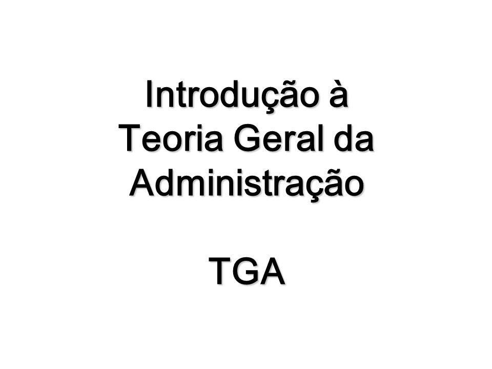 Introdução à Teoria Geral da Administração TGA