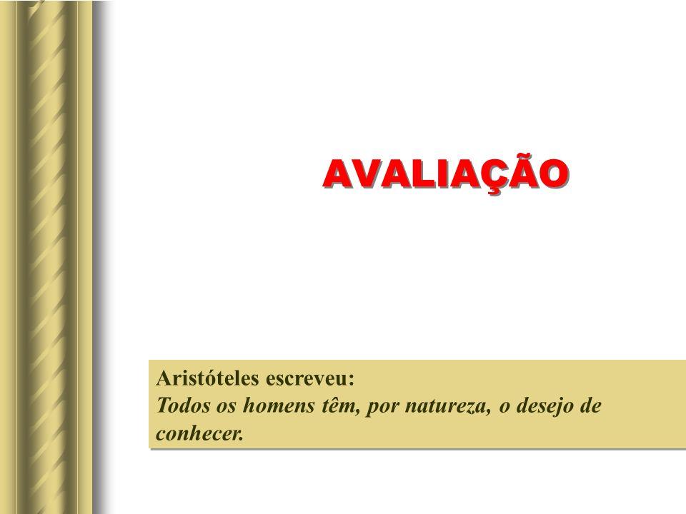 AVALIAÇÃO Aristóteles escreveu: