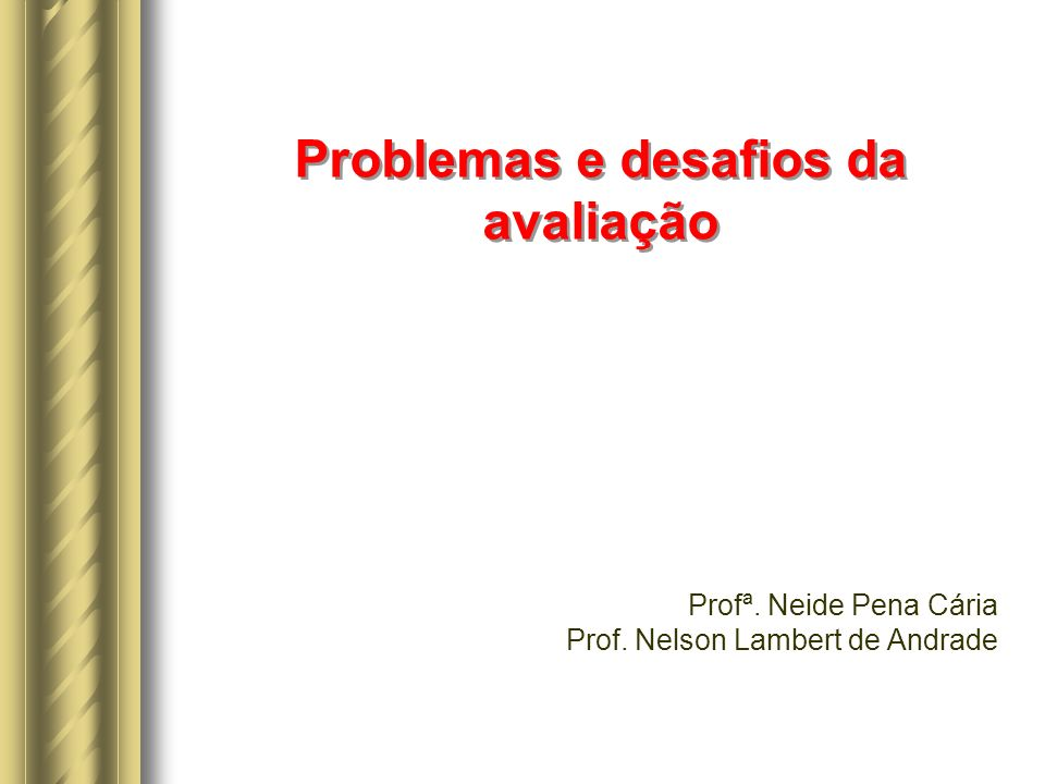 Problemas e desafios da avaliação