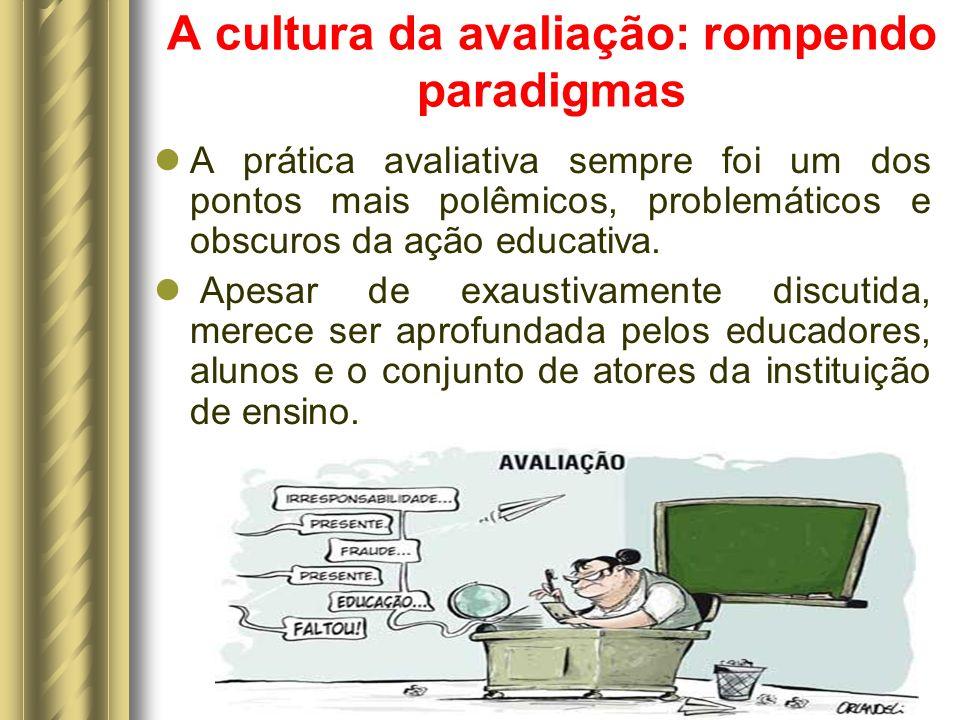 A cultura da avaliação: rompendo paradigmas