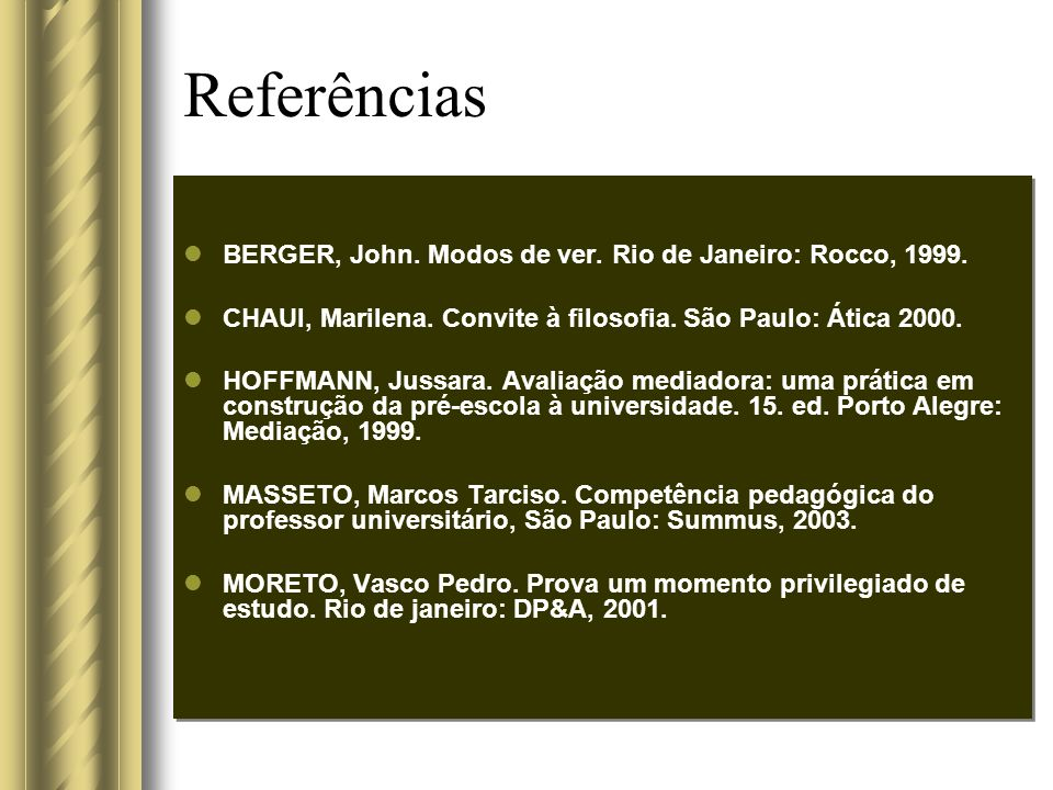 Referências BERGER, John. Modos de ver. Rio de Janeiro: Rocco, 1999.