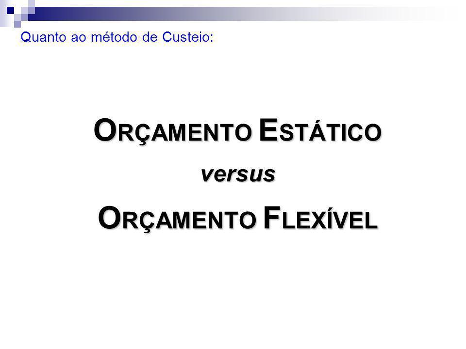 ORÇAMENTO ESTÁTICO versus ORÇAMENTO FLEXÍVEL