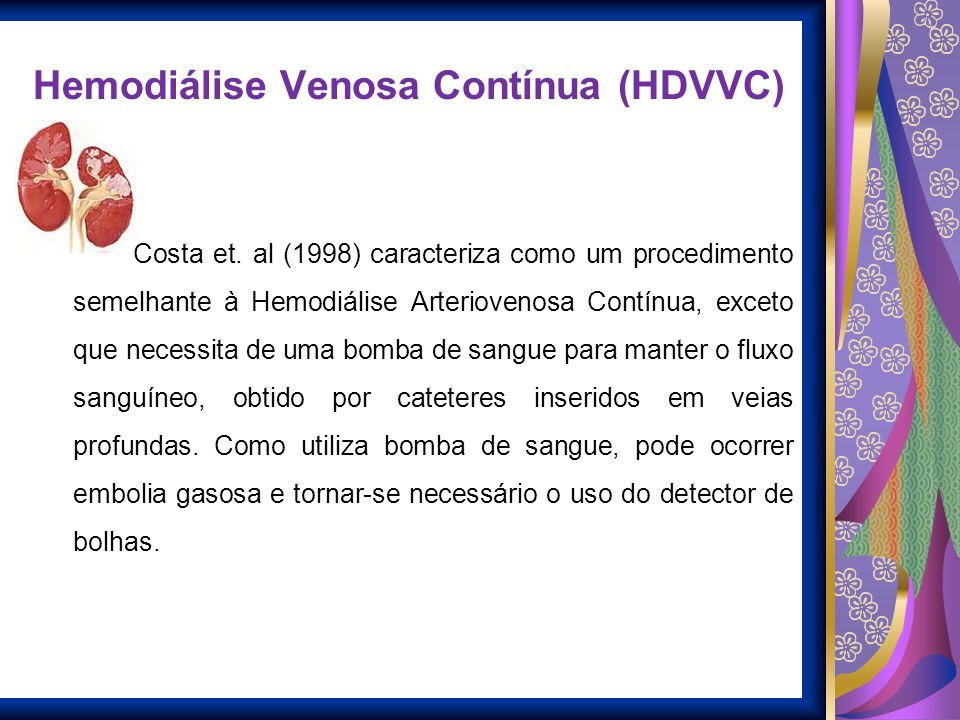 Hemodiálise Venosa Contínua (HDVVC)