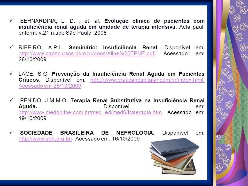 BERNARDINA, L. D. , et. al. Evolução clínica de pacientes com insuficiência renal aguda em unidade de terapia intensiva. Acta paul. enferm. v.21 n.spe São Paulo 2008