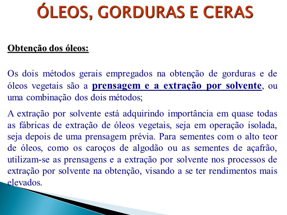 ÓLEOS, GORDURAS E CERAS Obtenção dos óleos: