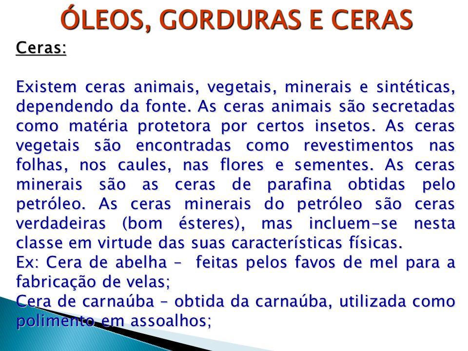 ÓLEOS, GORDURAS E CERAS Ceras: