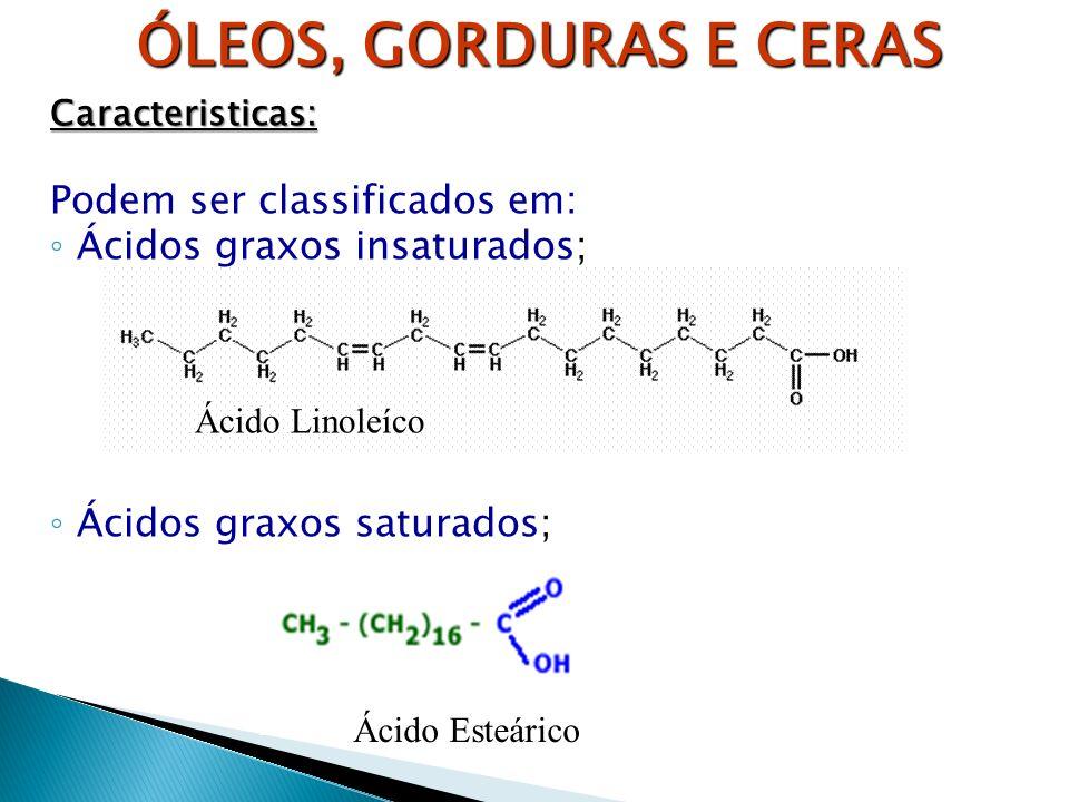 ÓLEOS, GORDURAS E CERAS Podem ser classificados em: