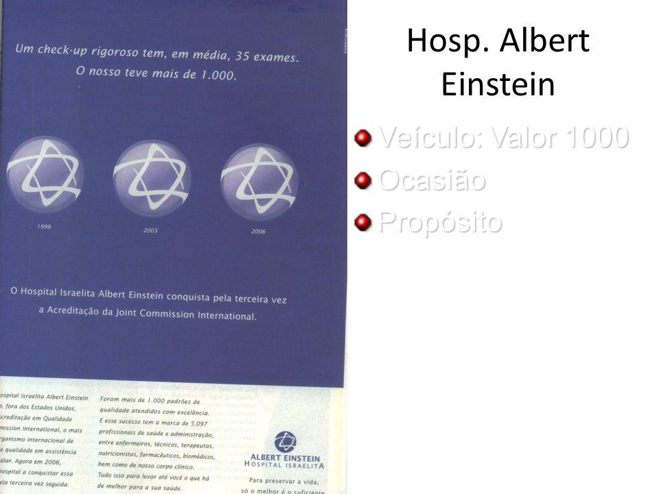 Hosp. Albert Einstein Veículo: Valor 1000 Ocasião Propósito