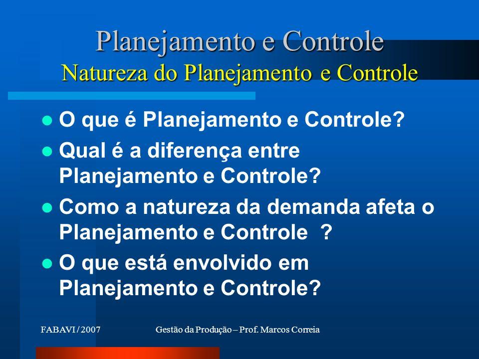 Planejamento e Controle Natureza do Planejamento e Controle