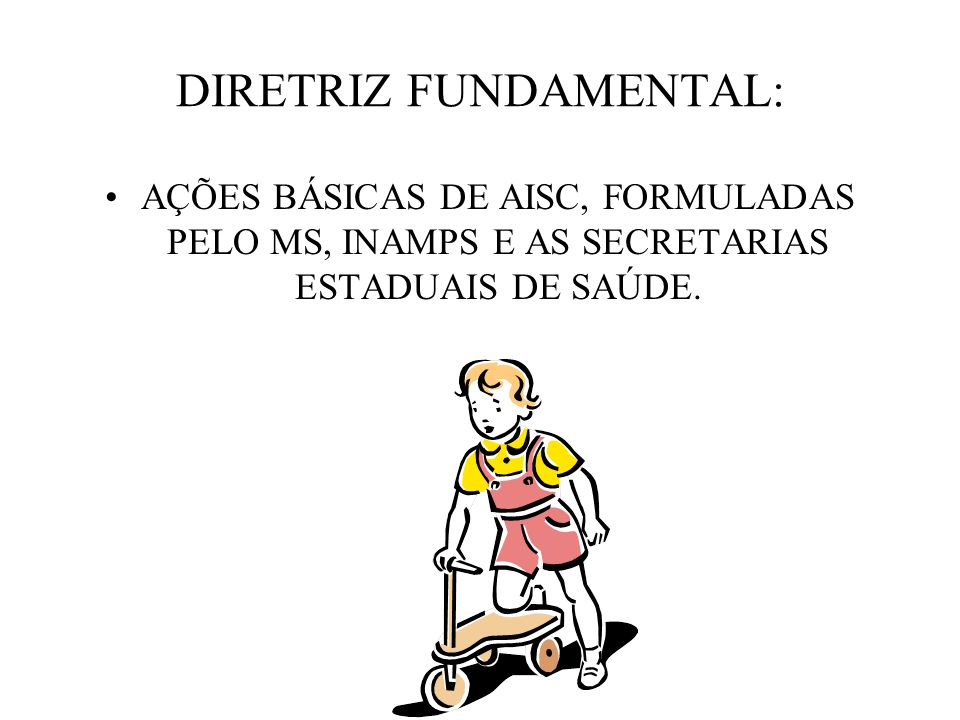 DIRETRIZ FUNDAMENTAL: