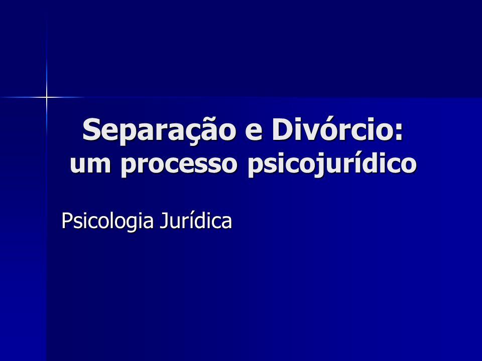 Separação e Divórcio: um processo psicojurídico
