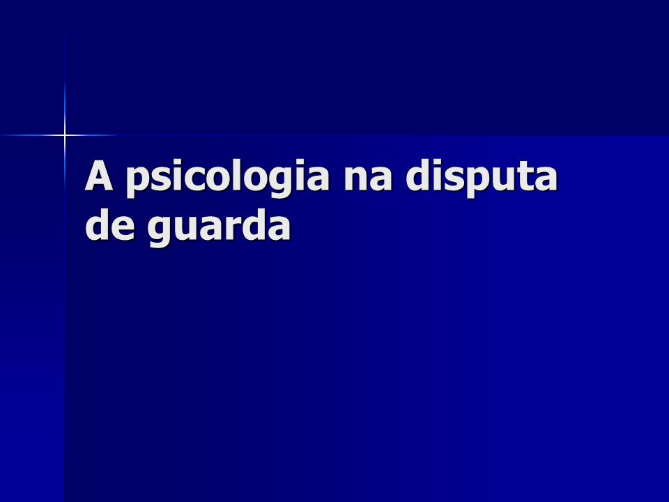 A psicologia na disputa de guarda