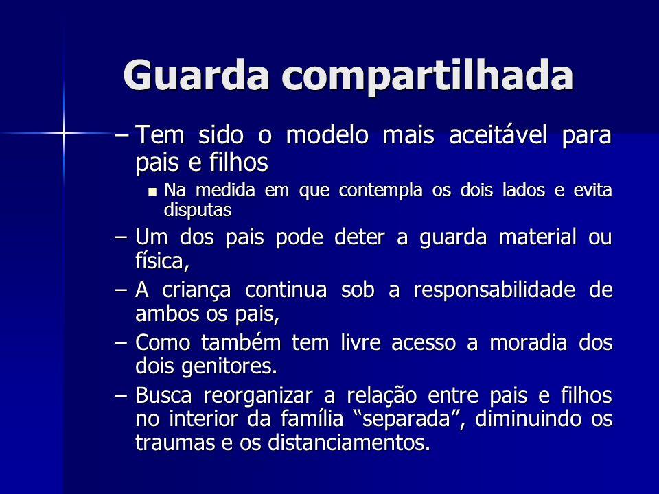 Guarda compartilhada Tem sido o modelo mais aceitável para pais e filhos. Na medida em que contempla os dois lados e evita disputas.