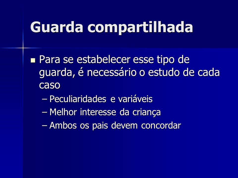 Guarda compartilhadaPara se estabelecer esse tipo de guarda, é necessário o estudo de cada caso. Peculiaridades e variáveis.