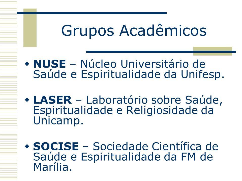 Grupos AcadêmicosNUSE – Núcleo Universitário de Saúde e Espiritualidade da Unifesp.