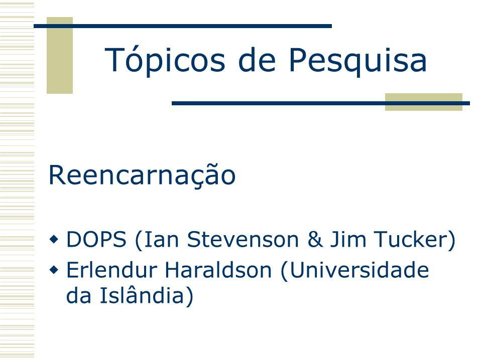 Tópicos de Pesquisa Reencarnação DOPS (Ian Stevenson & Jim Tucker)