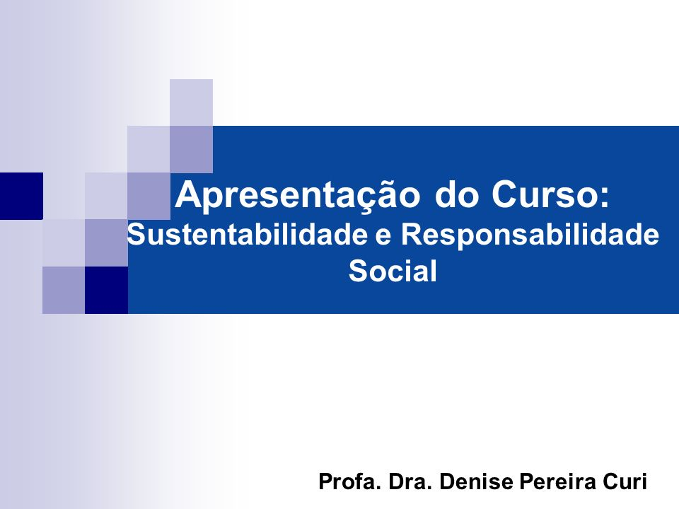 Apresentação do Curso: Sustentabilidade e Responsabilidade Social