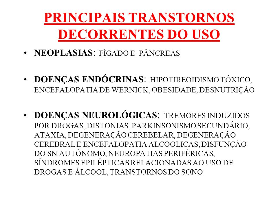 PRINCIPAIS TRANSTORNOS DECORRENTES DO USO