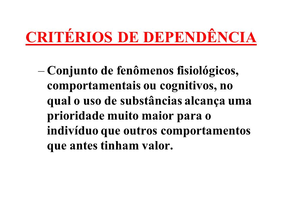 CRITÉRIOS DE DEPENDÊNCIA