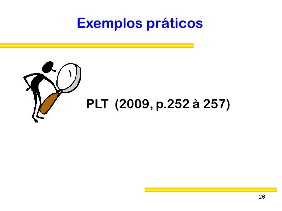 Exemplos práticos PLT (2009, p.252 à 257)