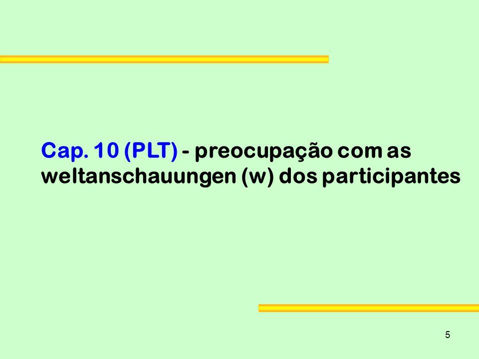 Cap. 10 (PLT) - preocupação com as weltanschauungen (w) dos participantes