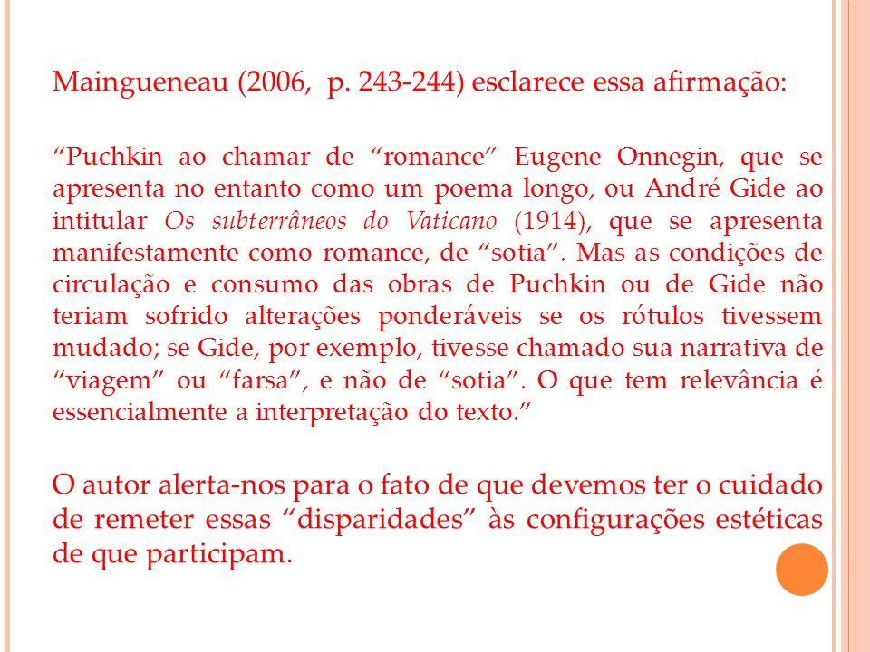 Maingueneau (2006, p. 243-244) esclarece essa afirmação: