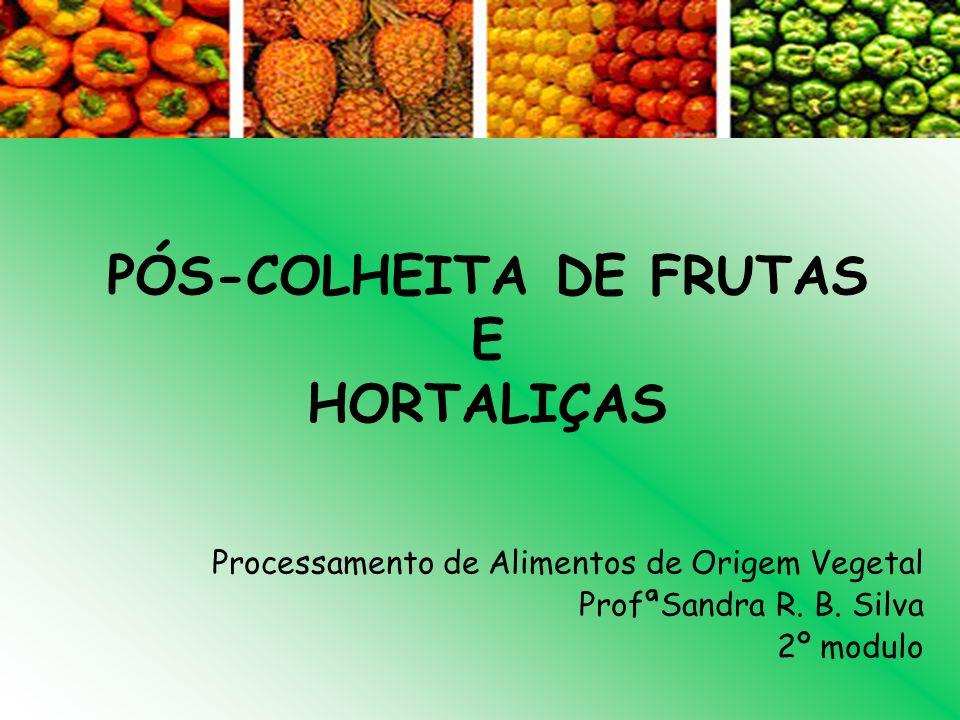PÓS-COLHEITA DE FRUTAS E HORTALIÇAS
