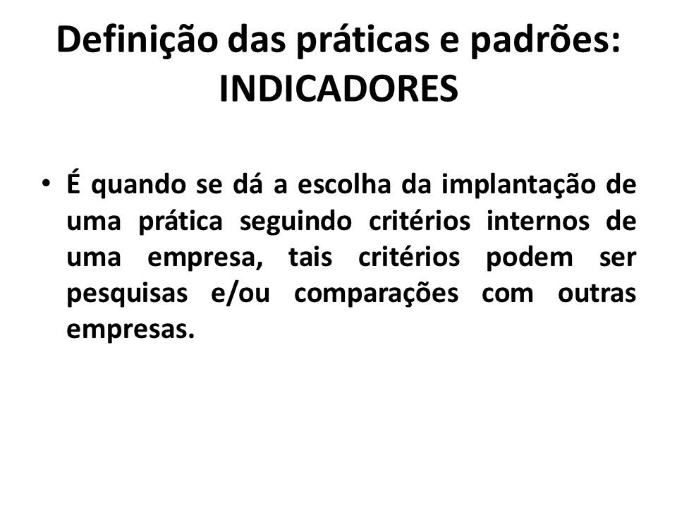 Definição das práticas e padrões: INDICADORES
