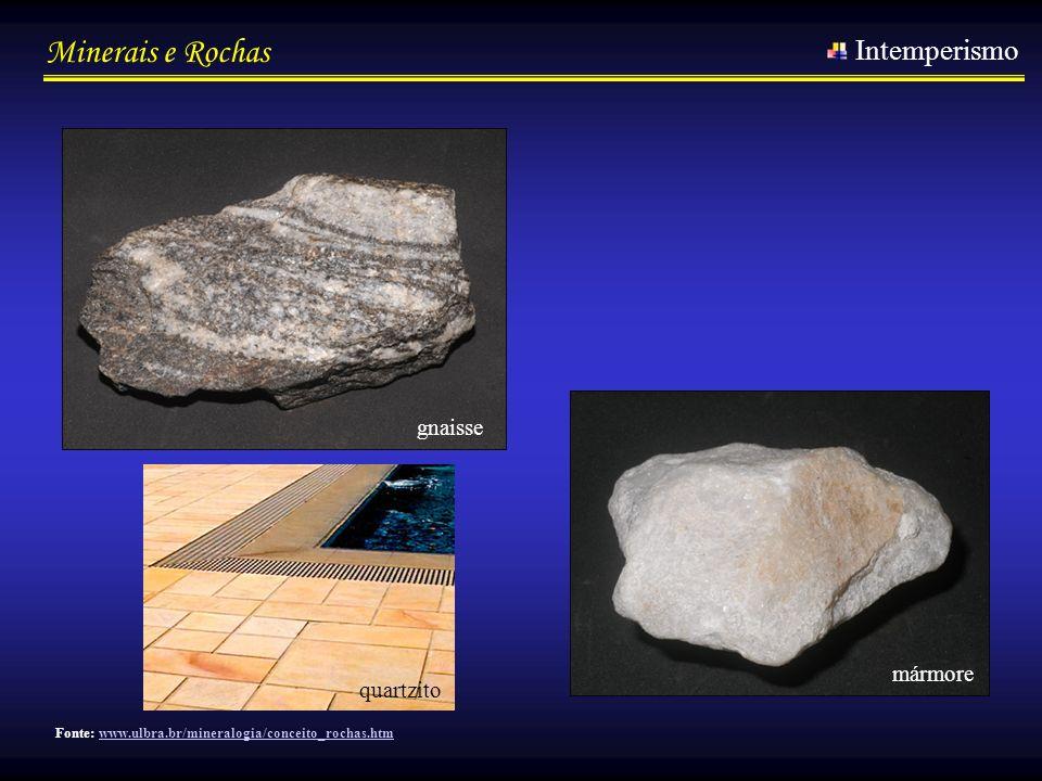 Intemperismo gnaisse mármore quartzito