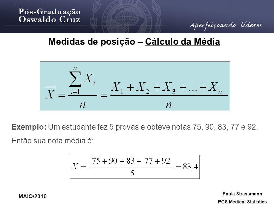 Medidas de posição – Cálculo da Média PGS Medical Statistics