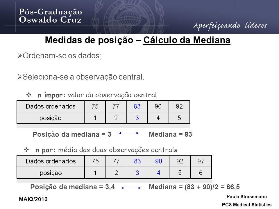 Medidas de posição – Cálculo da Mediana PGS Medical Statistics