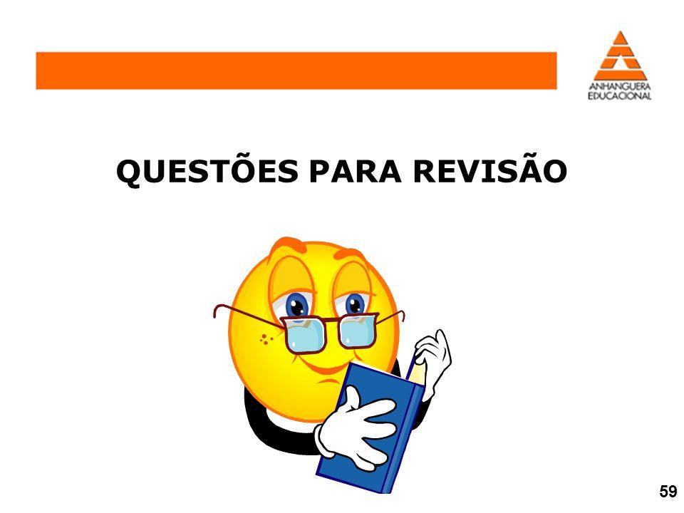 QUESTÕES PARA REVISÃO 59