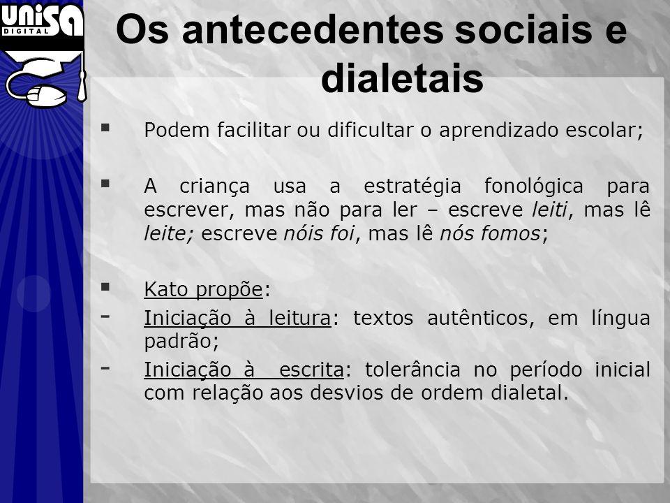 Os antecedentes sociais e dialetais