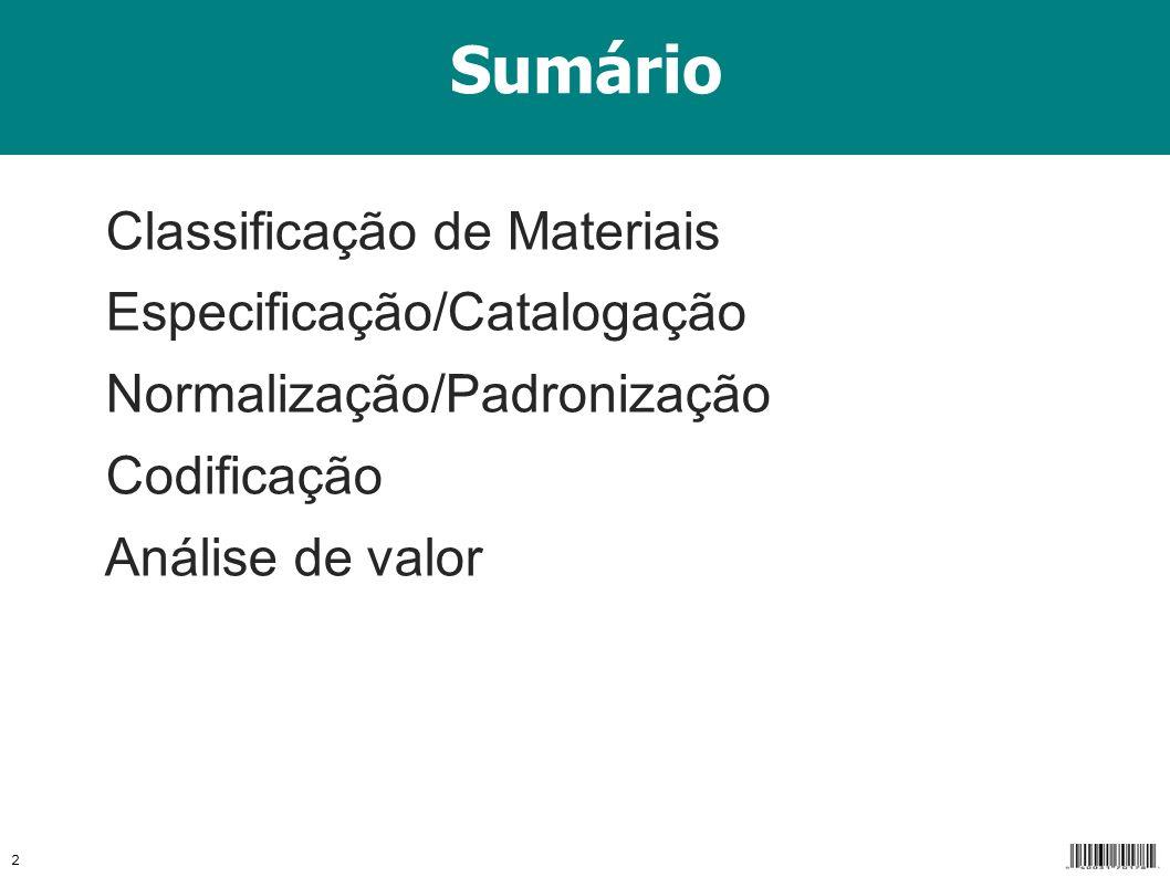 Sumário Classificação de Materiais Especificação/Catalogação