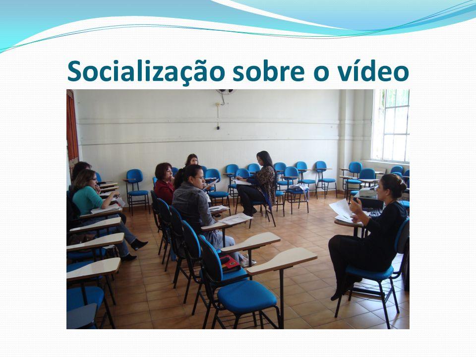 Socialização sobre o vídeo