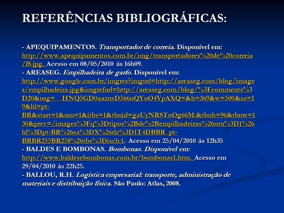 REFERÊNCIAS BIBLIOGRÁFICAS: - APEQUIPAMENTOS. Transportador de correia