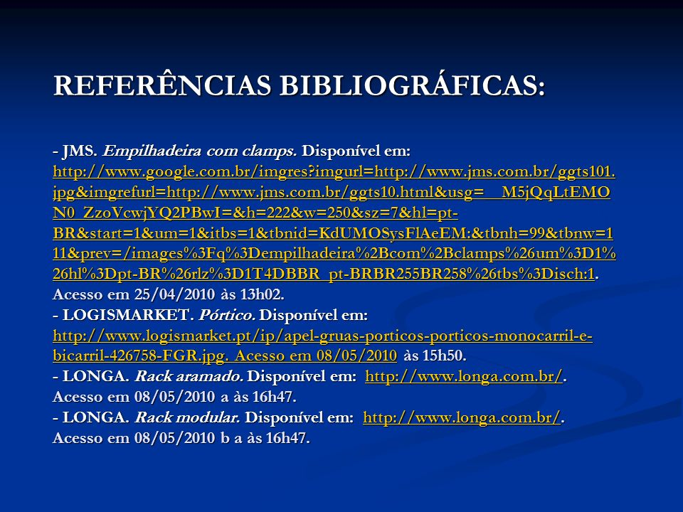 REFERÊNCIAS BIBLIOGRÁFICAS: - JMS. Empilhadeira com clamps