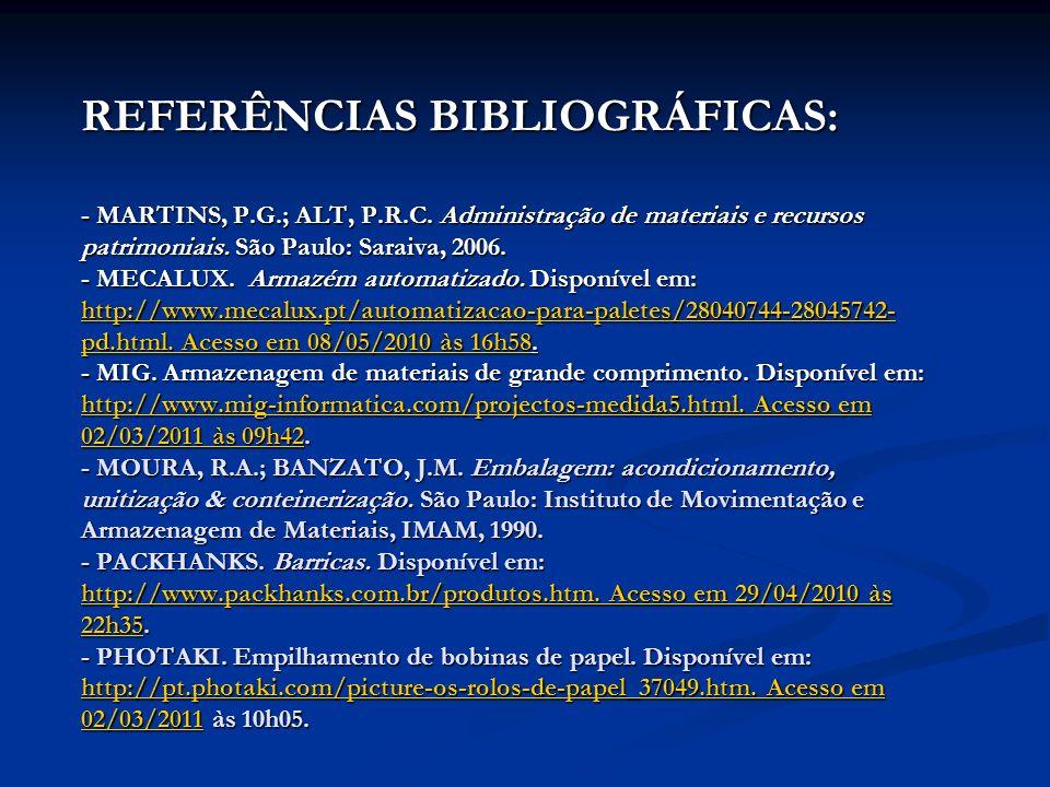 REFERÊNCIAS BIBLIOGRÁFICAS: - MARTINS, P. G. ; ALT, P. R. C