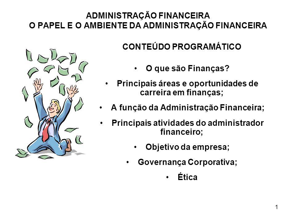 CONTEÚDO PROGRAMÁTICO O que são Finanças