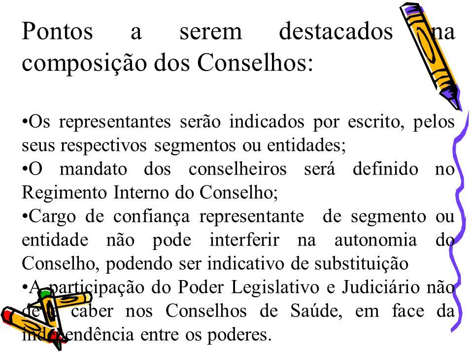 Pontos a serem destacados na composição dos Conselhos: