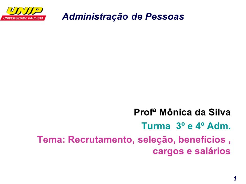 Tema: Recrutamento, seleção, benefícios , cargos e salários