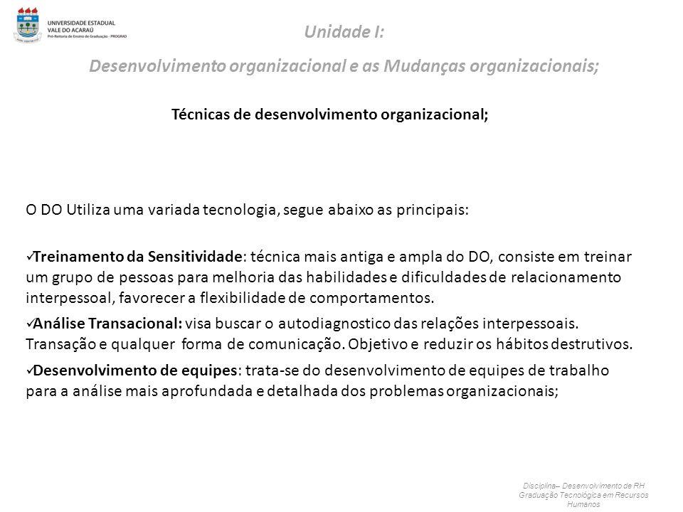 Técnicas de desenvolvimento organizacional;