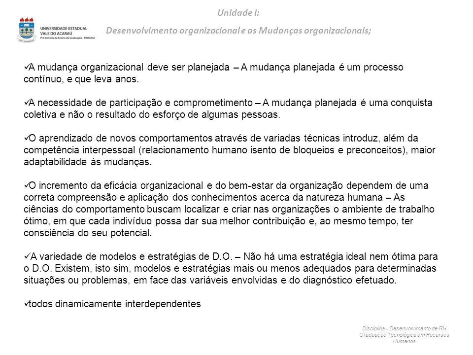 Desenvolvimento organizacional e as Mudanças organizacionais;