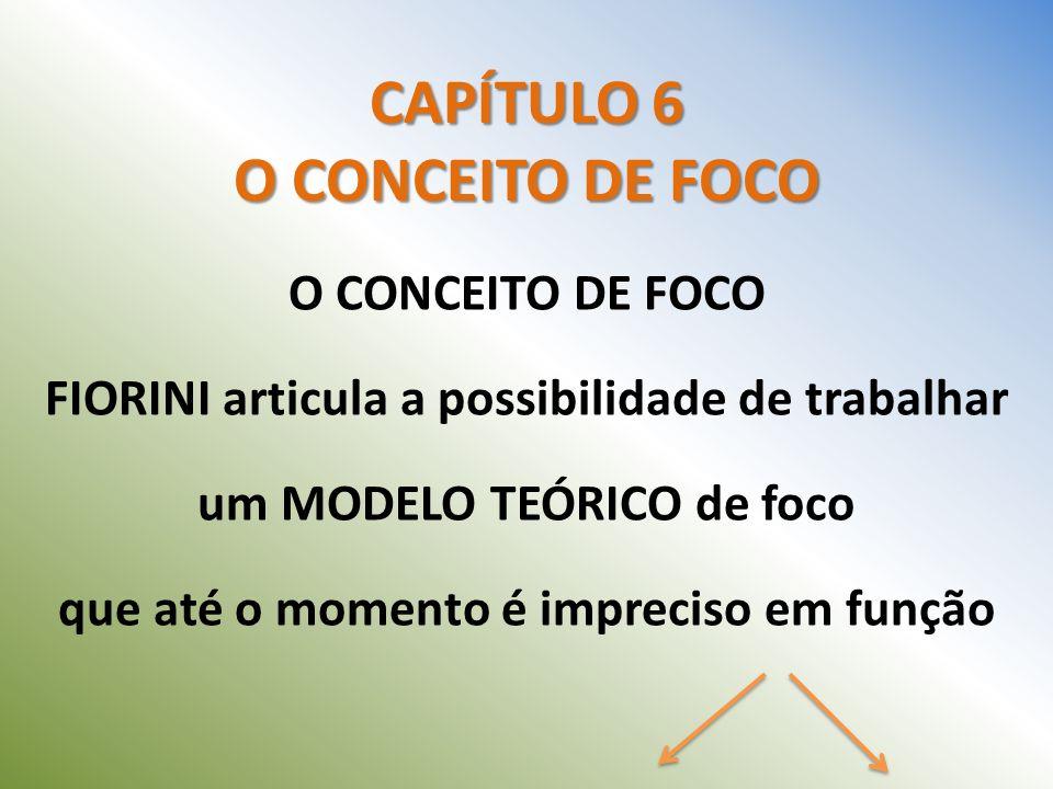 CAPÍTULO 6 O CONCEITO DE FOCO